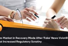 Photo of Crypto Market in Recovery Mode After 'Fake' News Volatility Amidst Increased Regulatory Scrutiny